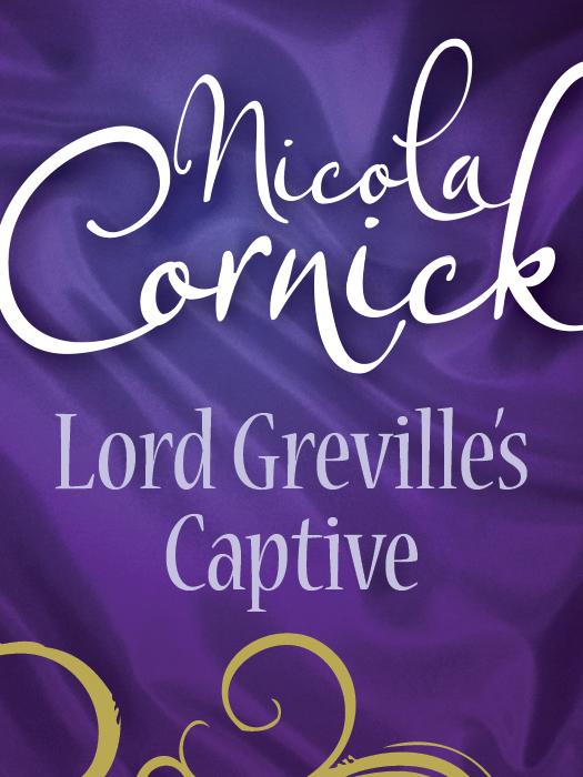 Nicola Cornick - Lord Greville\'s Captive