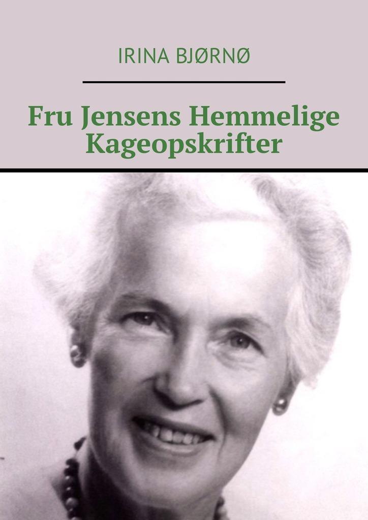 Fru Jensens Hemmelige Kageopskrifter