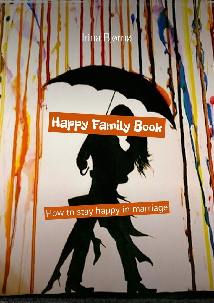 Happy Family Book. How tostay happy inmarriage