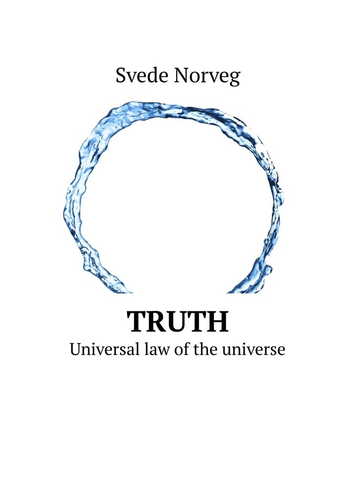 Truth. Universal law of the universe