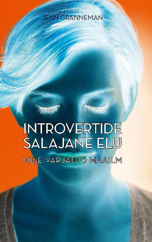 Introvertide salajane elu