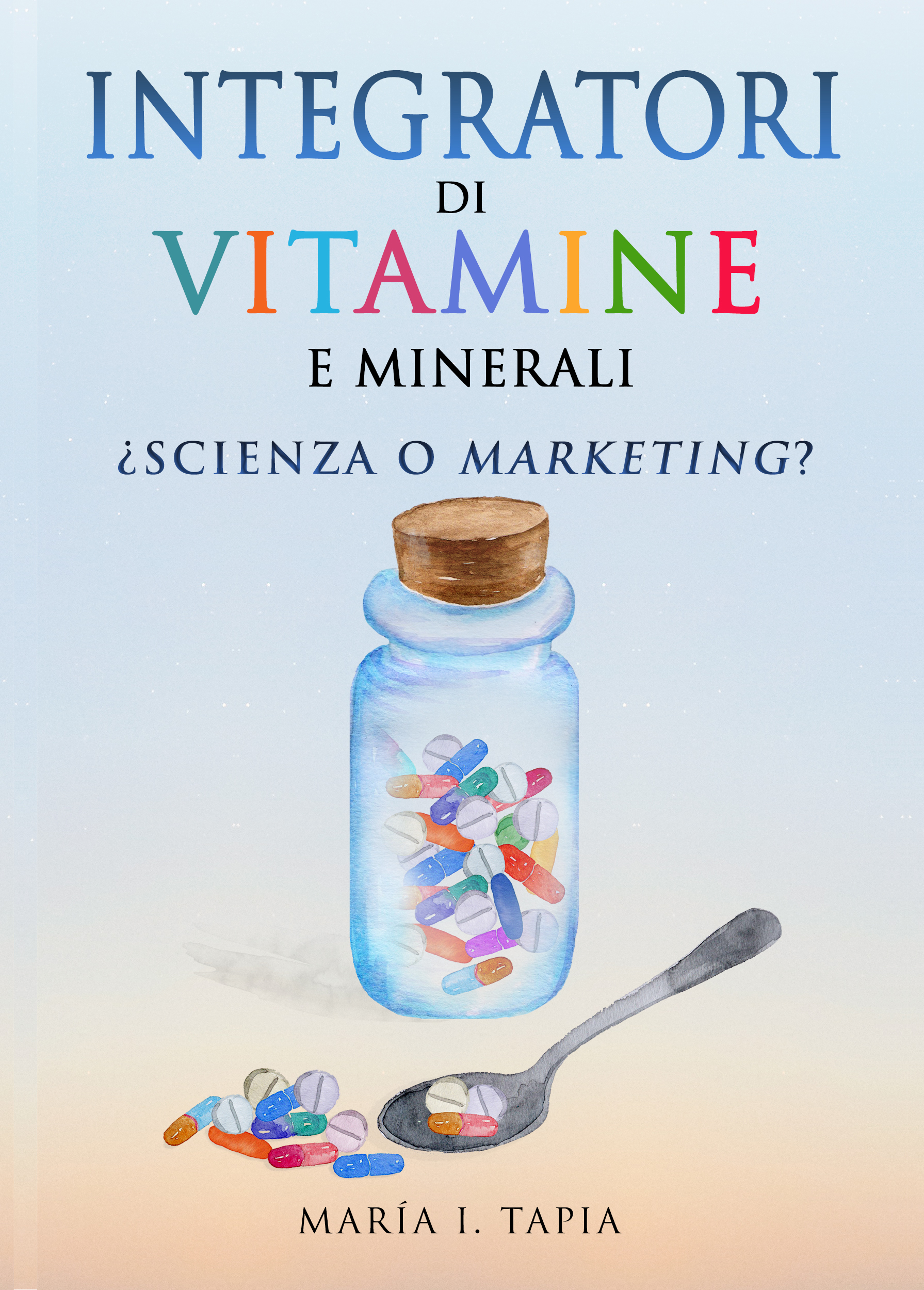 Integratori Di Vitamine E Minerali. Scienza O Marketing?