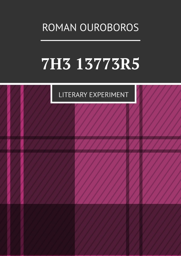 7H3 13773R5. Literary experiment