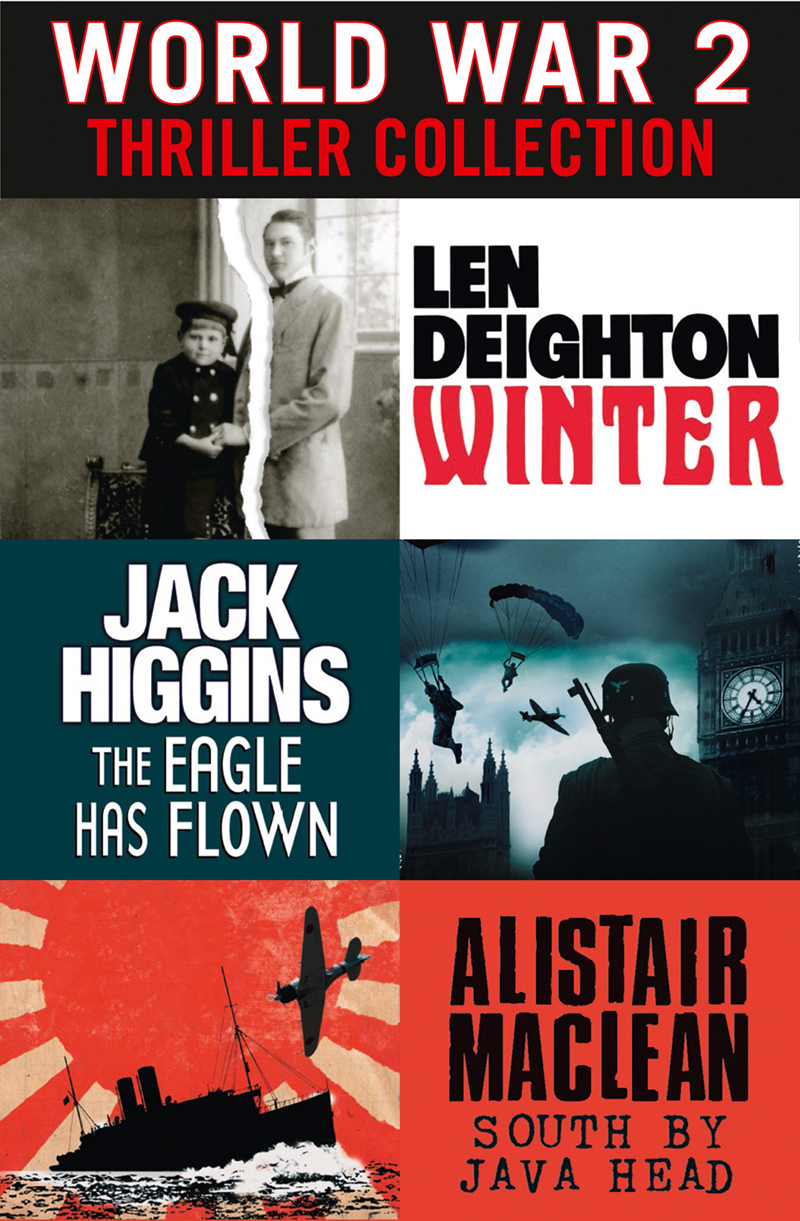 World War 2 Thriller Collection: Winter, The Eagle Has Flown, South by Java Head