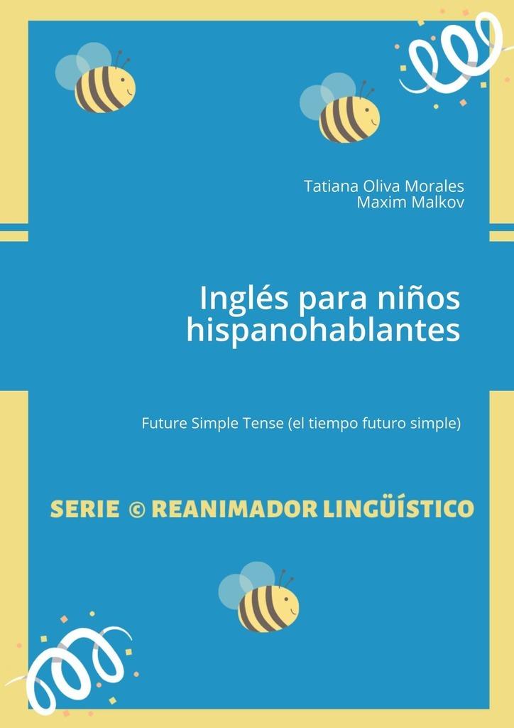 Inglés para niños hispanohablantes. Future Simple Tense (el tiempo futuro simple)