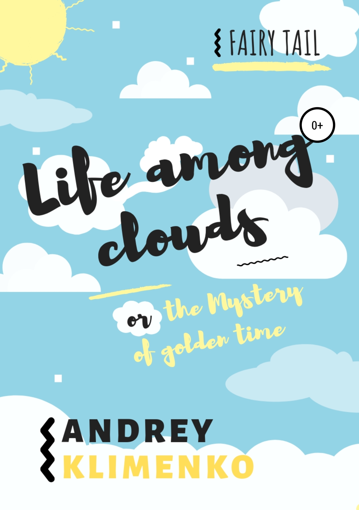Life among clouds, or the Mystery of golden time